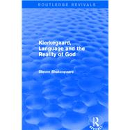 Revival: Kierkegaard, Language and the Reality of God (2001) by Shakespeare,Steven, 9781138634336