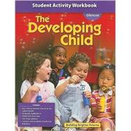 Developing Child Student Activity Workbook by Unknown, 9780078884337