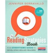 The Reading Strategies Book: Your Everything Guide to Developing Skilled Readers: With 300 Strategies by Serravallo, Jennifer, 9780325074337