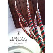Bells and Bellringing by Harrison, John, 9780747814337