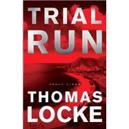 Trial Run by Locke, Thomas, 9780800724337