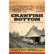 Crawfish Bottom: Recovering a Lost Kentucky Community by Boyd, Douglas A.; Brundage, W. Fitzhugh, 9780813144337