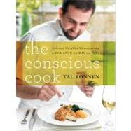 The Conscious Cook: Delicious Meatless Recipes that will Change the Way you Eat by Ronnen, Tal, 9780061874338