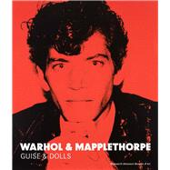Warhol & Mapplethorpe by Hickson, Patricia, 9780300214338
