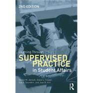 Learning Through Supervised Practice in Student Affairs by Janosik; Steven M., 9780415534338