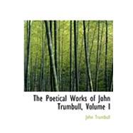The Poetical Works of John Trumbull by Trumbull, John, 9780554824338