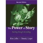 The Power of Story: Teaching Through Storytelling by Collins, Rives; Cooper, Pamela J., 9781577664338