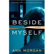 Beside Myself by Morgan, Ann, 9781632864338