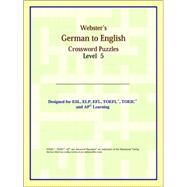 Webster's German to English Crossword Puzzles: Level 5 by ICON Reference, 9780497254339