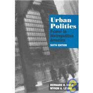 Urban Politics Power in Metropolitan America by Ross, Bernard H.; Levine, Myron A., 9780875814339