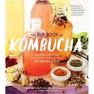 The Big Book of Kombucha by Crum, Hannah; Lagory, Alex; Katz, Sandor Ellix, 9781612124339