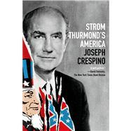 Strom Thurmond's America by Crespino, Joseph, 9780809084340