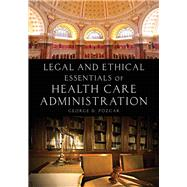 Legal and Ethical Essentials of Health Care Administration by Pozgar, George D., 9781449694340
