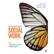 Introduction to Social Work : An Advocacy-Based Profession by Lisa E. Cox, 9781452244341