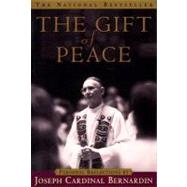 The Gift of Peace by BERNARDIN, JOSEPH CARDINAL, 9780385494342