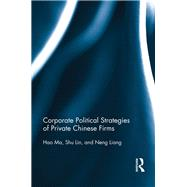 Corporate Political Strategies of Private Chinese Firms by Ma; Hao, 9780415704342