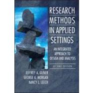 Research Methods in Applied Settings: An Integrated Approach to Design and Analysis, Second Edition by Gliner; Jeffrey A., 9780805864342