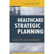Healthcare Strategic Planning by Zuckerman, Alan M., 9781567934342