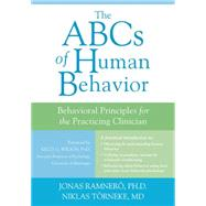 The ABCs of Human Behavior by Ramnero, Jonas, Ph.D.; Torneke, Niklas, M.D., 9781608824342