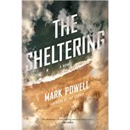 The Sheltering by Powell, Mark; Conroy, Pat, 9781611174342