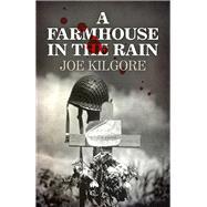 A Farmhouse in the Rain by Kilgore, Joe, 9781785354342