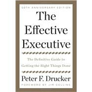 The Effective Executive by Drucker, Peter Ferdinand; Collins, Jim, 9780062574343