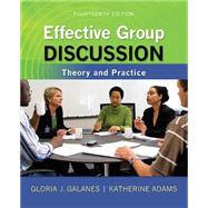 Effective Group Discussion: Theory and Practice by Galanes, Gloria; Adams, Katherine, 9780073534343