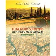 Elementary Surveying : An Introduction to Geomatics by Ghilani, Charles D.; Wolf, Paul R., 9780132554343