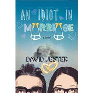 An Idiot in Marriage by Jester, David, 9781510704343