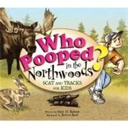 Who Pooped in the North Woods? by Robson, Gary D., 9781560374343
