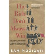 The Rich Don't Always Win by PIZZIGATI, SAM, 9781609804343