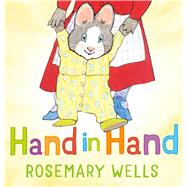 Hand in Hand by Wells, Rosemary; Wells, Rosemary, 9781627794343