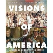 REVEL for Visions of America A History of the United States, Volume One --  Access Card by Keene, Jennifer D.; Cornell, Saul T.; O'Donnell, Edward T., 9780134074344
