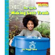 Our Earth: Making Less Trash by Hock, Peggy, 9780531204344