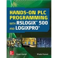 Hands-On PLC Programming with RSLogix 500 and LogixPro by Kamel, Eman; Kamel, Khaled, 9781259644344