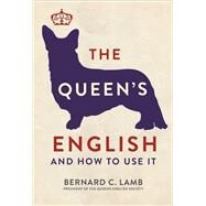 The Queen's English by Lamb, Bernard C., 9781782434344
