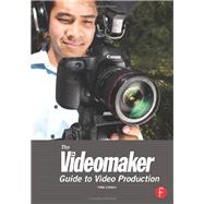 The Videomaker Guide to Video Production by Videomaker; Mike Wilhelm, 9780240824345