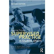 Learning Through Supervised Practice in Student Affairs by Janosik, Steven M., 9780415534345
