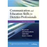 Communication and Education Skills for Dietetics Professionals by Holli, Betsy B, 9780781774345
