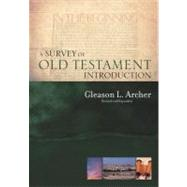 A Survey of Old Testament Introduction by Archer, Gleason L., 9780802484345