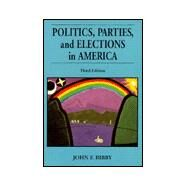 Politics, Parties, and Elections in America by Bibby, John F., 9780830414345