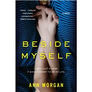 Beside Myself by Morgan, Ann, 9781632864345