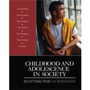 Childhood and Adolescence in Society : Selections from CQ Researcher by CQ Researcher, 9781412994347