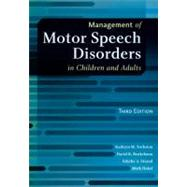 Management of Motor Speech Disorders in Children and Adults by Yorkston, Kathryn M.; Beukelman, David R.; Strand, Edythe A.; Hakel, Mark, 9781416404347