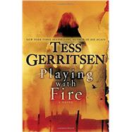 Playing With Fire by Gerritsen, Tess, 9781101884348
