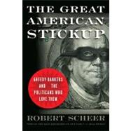 The Great American Stickup by Scheer, Robert, 9781568584348