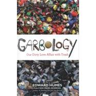 Garbology by Humes, Edward, 9781583334348