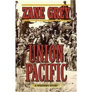 Union Pacific by Grey, Zane; Tuska, Jon, 9781634504348