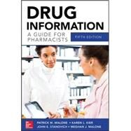 Drug Information A Guide for Pharmacists 5/E by Malone, Patrick; Kier, Karen; Stanovich, John; Malone, Meghan J., 9780071804349