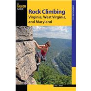 Rock Climbing Virginia, West Virginia, and Maryland, 2nd by Horst, Eric J.; Green, Stewart M., 9780762784349